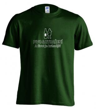 Pánské tričko - PIVO&RYBAŘENÍ A život je krásnější